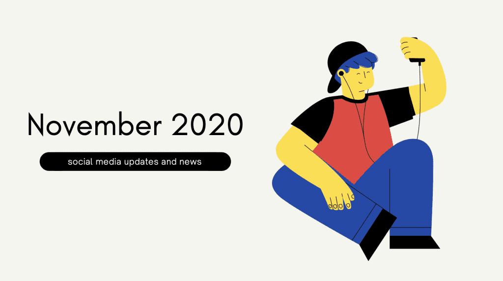 November 2020 social media updates and news