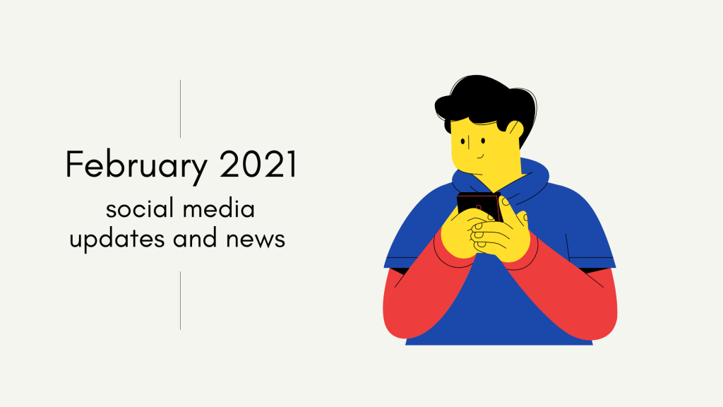 February 2021 social media updates and news