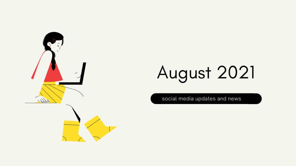 August 2021 social media updates and news