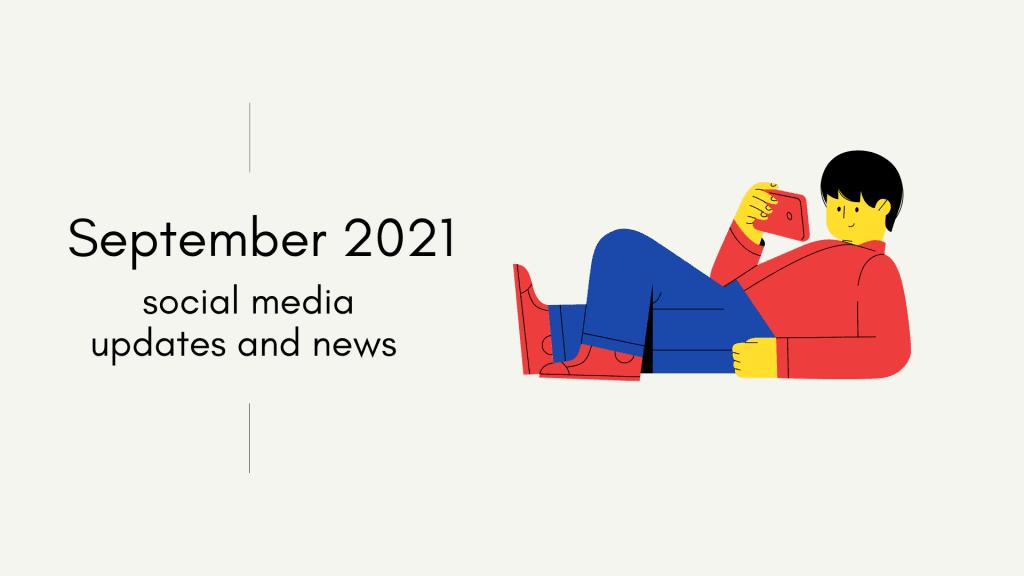 September 2021 social media updates